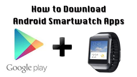 how to app on android how to android smartwatch apps