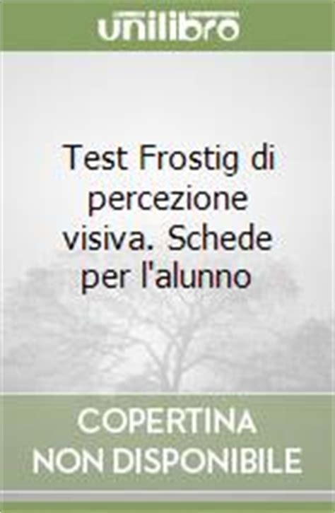 test percezione visiva test frostig di percezione visiva schede per l alunno