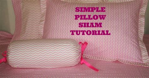 Pillow Sham Tutorial by Glam Fabrics Simple Pillow Sham Tutorial For Standard And