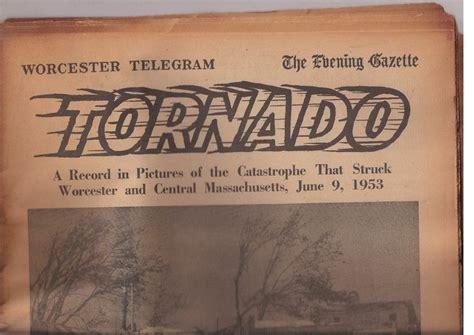 Telegram And Gazette Court Records Worcester Telegram The Evening Gazette Tornado Record Of Pictures Jun