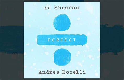 ed sheeran perfect feat ed sheeran canta in italiano con andrea bocelli per
