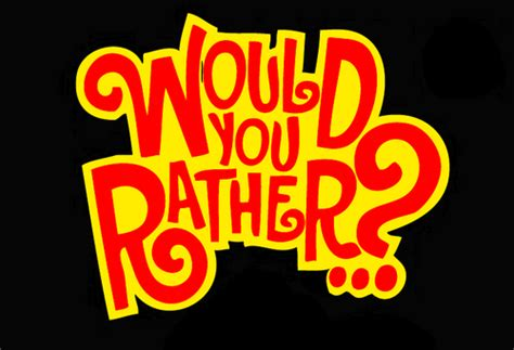 Would You Rather ? The Family Dinner Project The