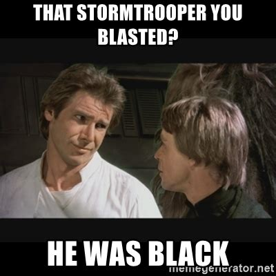 Stormtrooper Meme - star wars stormtrooper memes