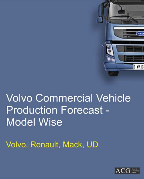 volvo commercial volvo commercial vehicle production forecast autobei