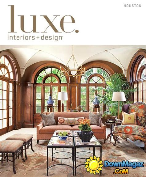 houston home design magazine luxe interior design houston edition spring 2013