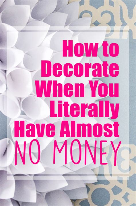 how to decorate a small house with no money how to decorate on a tight budget