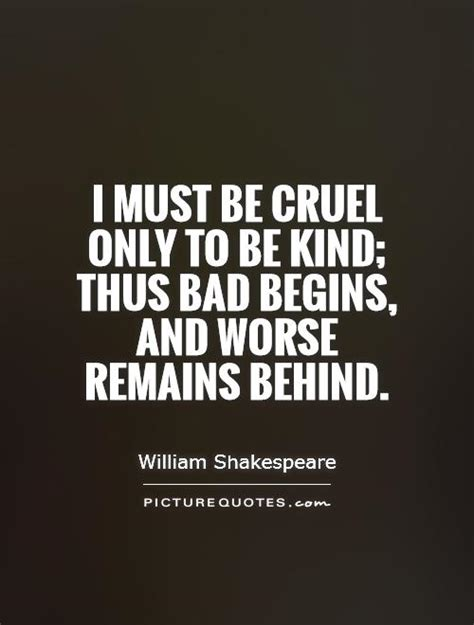 thus bad begins books shakespeare quotes on kindness quotesgram