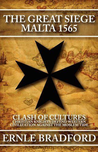 libro siege libro the great siege malta 1565 di ernle bradford