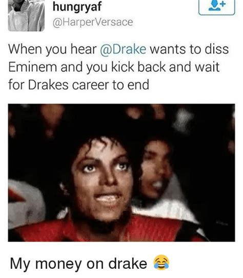 Eminem Drake Meme - hungryaf versace when you hear wants to diss eminem and