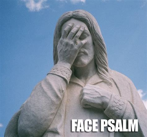 Laughing Jesus Meme - irti funny picture 754 tags jesus statue face palm psalm