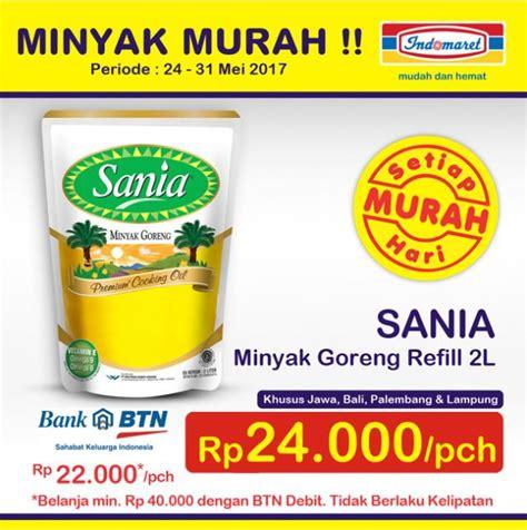 Minyak Goreng Sania Di Indo indomaret minyak murah sania