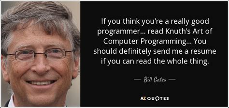 art of computer programming knuth bill gates quote if you think you re a really good