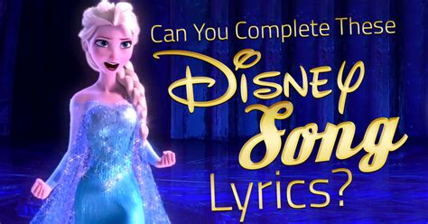 printable disney song lyrics quiz can you complete these disney song lyrics brainfall