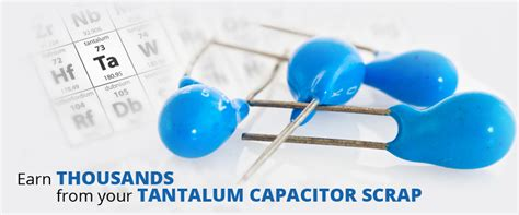 how does a tantalum capacitor work tantalum scrap metal recycling tantalum recycling