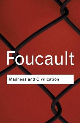 madness and civilization by michel foucault waterstones