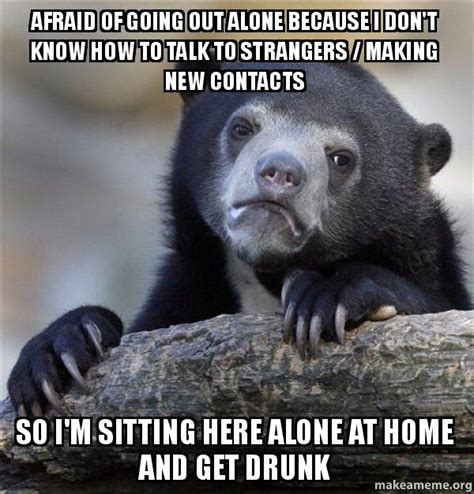 afraid of going out alone because i don t how to talk
