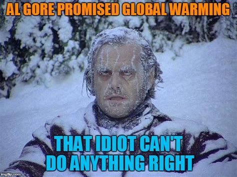 Gore Meme - al gore is an idiot imgflip
