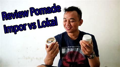 Pomade Impor review pomade suavecito impor vs pomade chief hybrid lokal