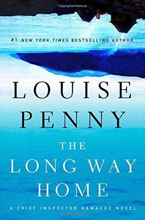 the long way home 1849146055 the long way home by louise penny kirkus reviews
