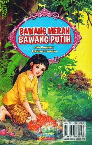 film bawang merah bawang putih bahasa indonesia bukukita com bawang merah dan bawang putih dan dongeng