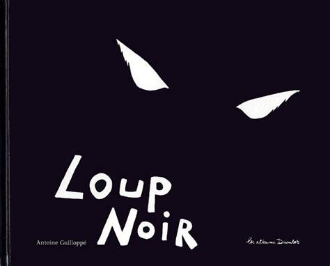 libro lenfant noir texte integral quot loup noir quot une histoire presque effrayante