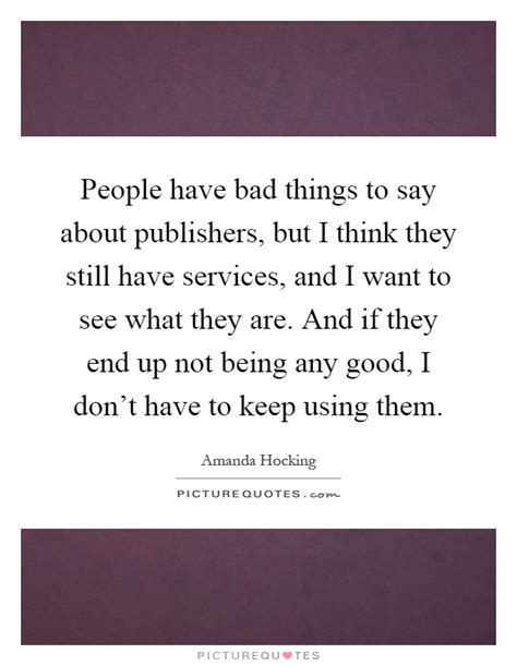 things to say in bed people have bad things to say about publishers but i