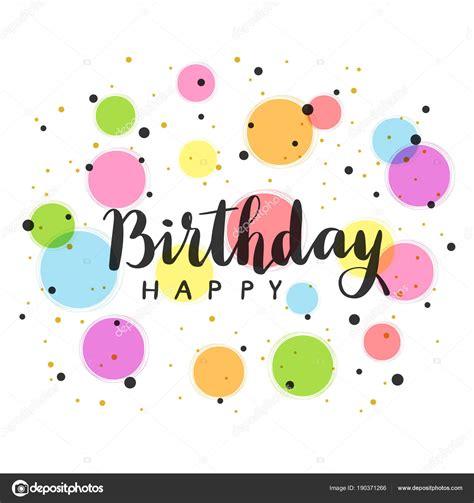 happy birthday testo testo happy birthday con cerchi colorati vettoriali