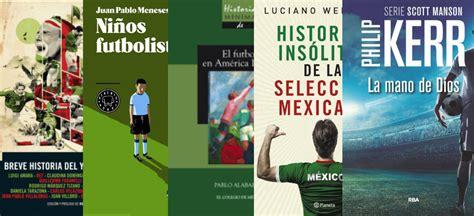 libros de futbol gratis para leer libros de la semana 5 formas de leer el futbol aristegui noticias