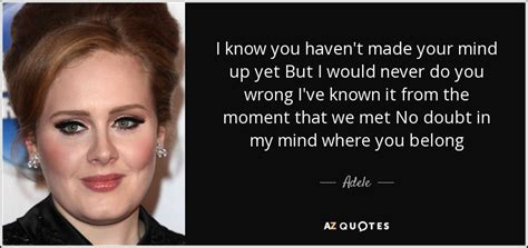 father demi lovato lyrics az adele quote i know you haven t made your mind up yet but
