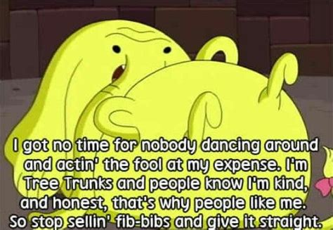 Tree Trunks Meme - tree trunks adventure time quotes quotesgram