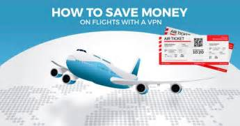 save money on flights how to save money on flights with a vpn vpnmentor
