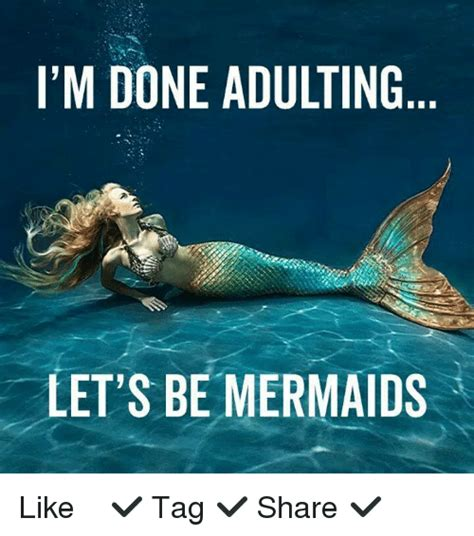 Mermaid Meme - 25 best memes about im done adulting im done adulting memes