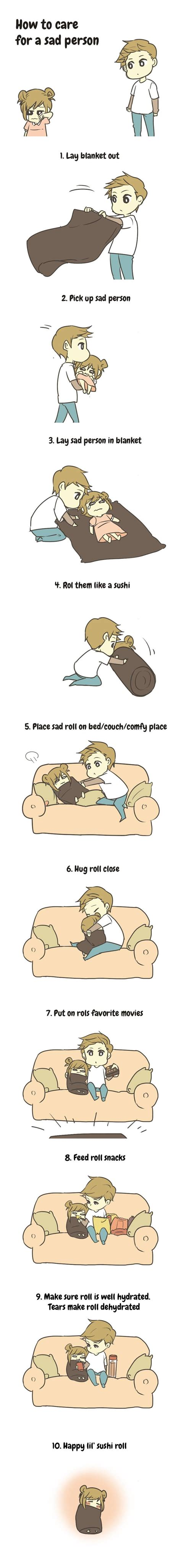 how to care for a how to care for a sad person 9gag