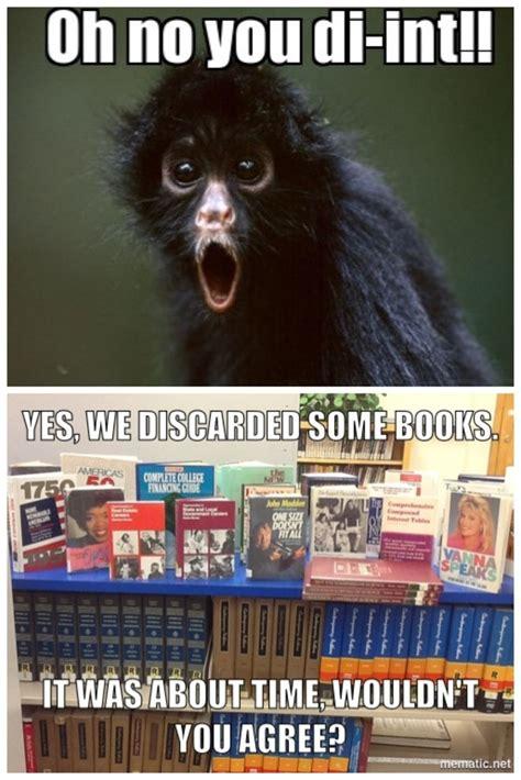 Discard Memes   Sunnyside High School Library and