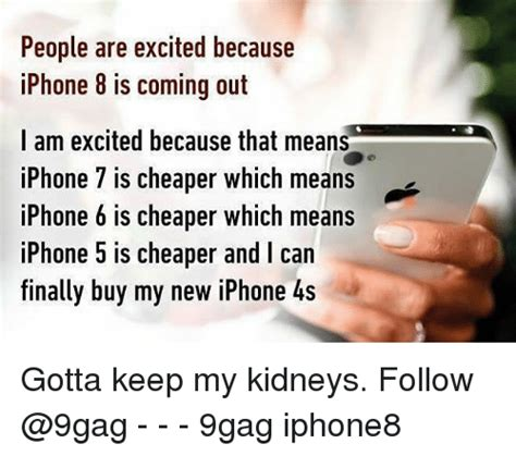 New Iphone Meme - people are excited because iphone 8 is coming out i am