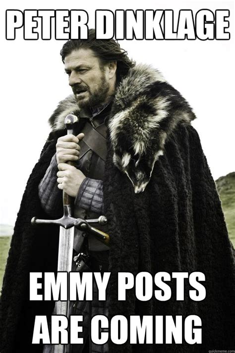 Peter Meme - peter dinklage emmy posts are coming winter is coming
