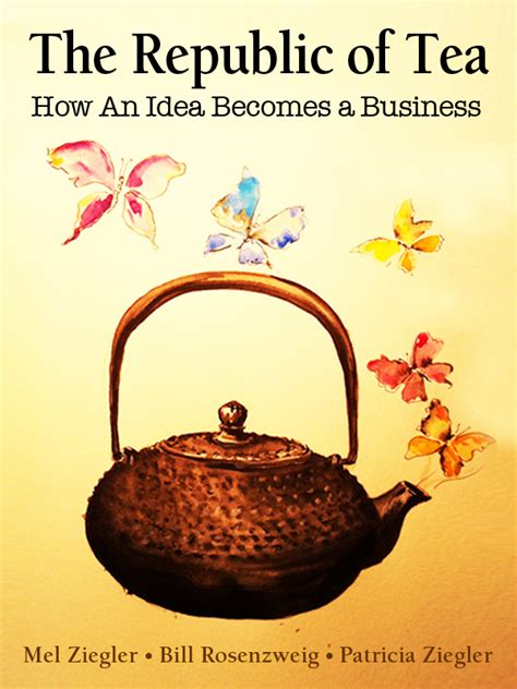 the idea of india 20th anniversary edition books quot the republic of tea how an idea becomes a business quot 20th