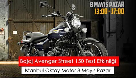 bajaj avenger street  test etkinligi oktay motor