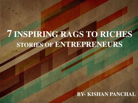 7 Rags To Riches Stories by Entrepreneurs Ppt