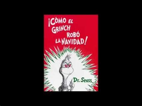 como el grinch robo 0606374256 audio narrativo c 243 mo el grinch se rob 243 la navidad youtube