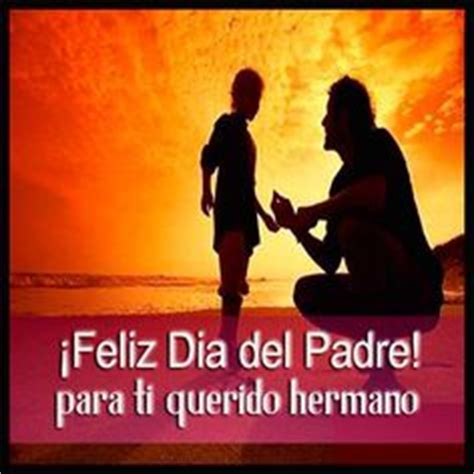 Imagenes Feliz Dia Del Padre Hermano | 1000 images about dia del padre on pinterest father s