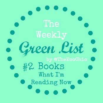 today i m a books the weekly green list 2 books what i m reading now a
