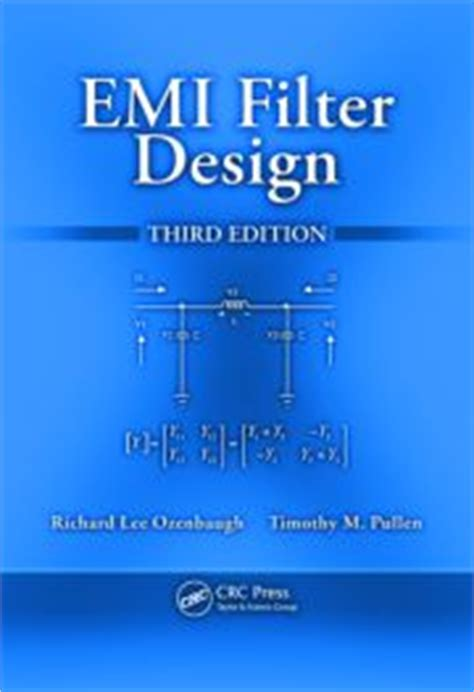 emi filter design third edition books emi filter design third edition crc press book