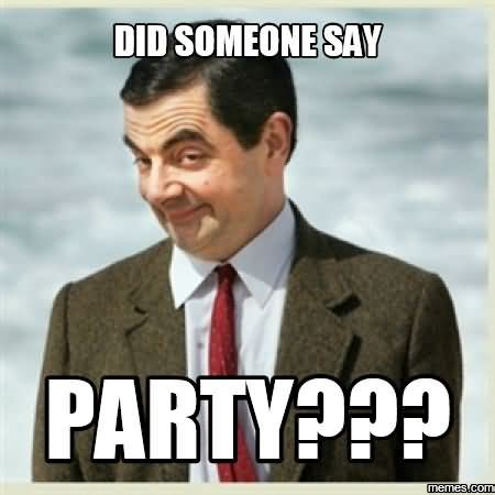Party Meme - did someone say party funny party meme picsmine