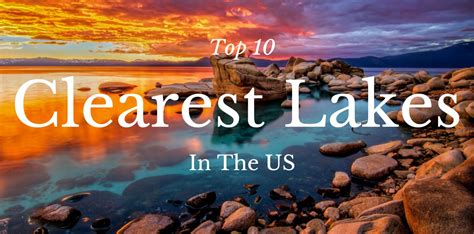 clearest water in the us top 10 clearest lakes in the u s