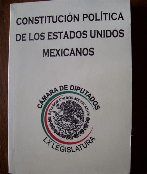 constitucion politica de los estados unidos mexicanos 2015 constitucion de los estados unidos