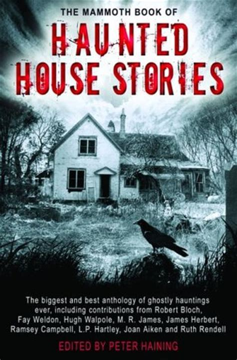 a haunting books the mammoth book of haunted house stories by haining