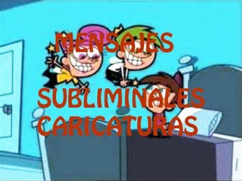 imagenes subliminales en caricaturas mensajes subliminales en caricaturas loquendo youtube