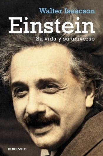 libro einstein su vida y einstein su vida y su universo walter isaacson freelibros
