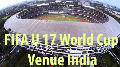 world cup venues fifa u17 world cup 2017 india wiki live fifa